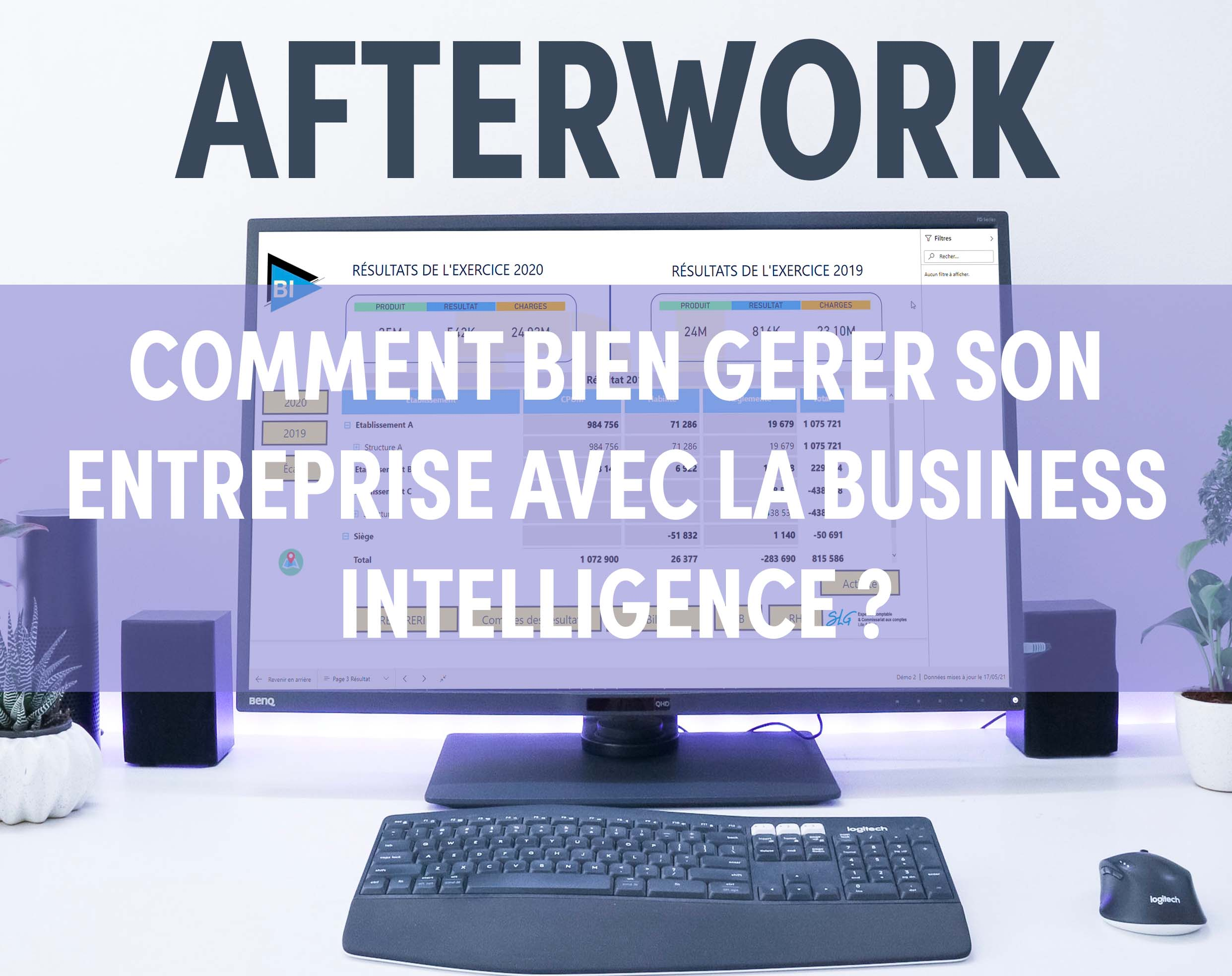 AFTERWORK BUSINESS INTELLIGENCE – COMMENT BIEN GERER SON ENTREPRISE AVEC LA BI ?